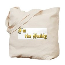 I'M THE DADDY Tote Bag
