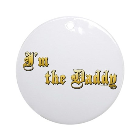 I'M THE DADDY Ornament (Round)