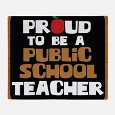 Proud To Be A Public School Teacher Throw Blanket
