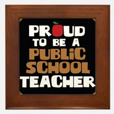 Proud To Be A Public School Teacher Framed Tile