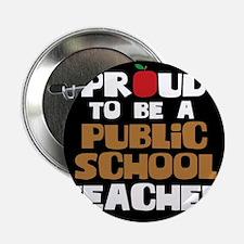 "Proud To Be A Public School Teacher 2.25"" Button"