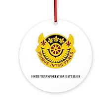 DUi - 106th Transportation Battalio Round Ornament