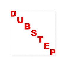 "DUBSTEP Square Sticker 3"" x 3"""