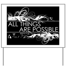 All things are possible black and white Yard Sign