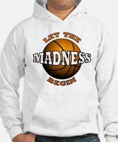 The Madness Begins Hoodie