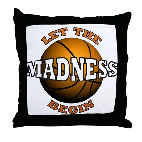 The Madness Begins Throw Pillow