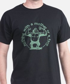 new nothing with a mother or a face l T-Shirt