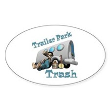 Trailer Park Trash Design Oval Decal