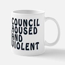 Council Housed  Violent Mug