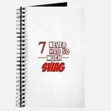 7 never had so much swag Journal