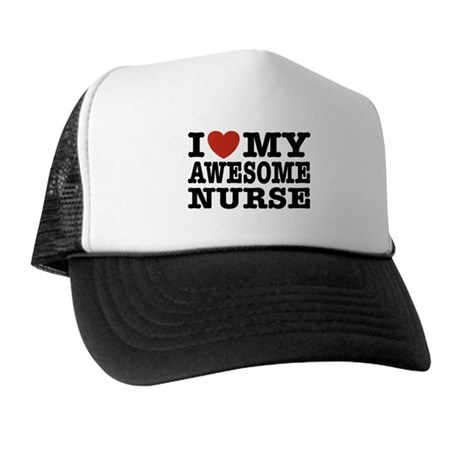 I Love My Awesome Nurse Trucker Hat