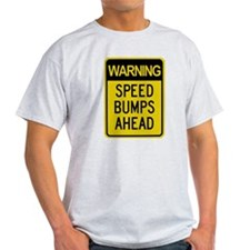 Speed Bumps Ahead Road Sign T-Shirt