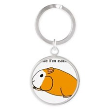 Dont bother me while Im eating! Round Keychain