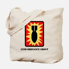 SSI - 52nd Ordnance Group with Text Tote Bag