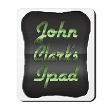 John Clarks Ipad Mousepad