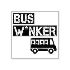 "Bus W*nker Square Sticker 3"" x 3"""