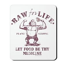 Raw for Life burgandy Mousepad