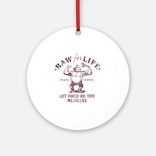 Raw for Life burgandy Round Ornament