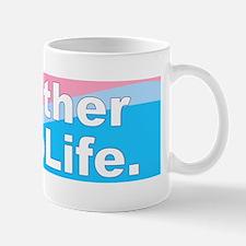 Your Mother was Pro-Life Mug
