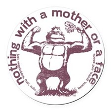Official nothing with a mother or Round Car Magnet
