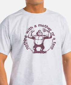 Official nothing with a mother or a  T-Shirt