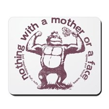 Official nothing with a mother or a face Mousepad