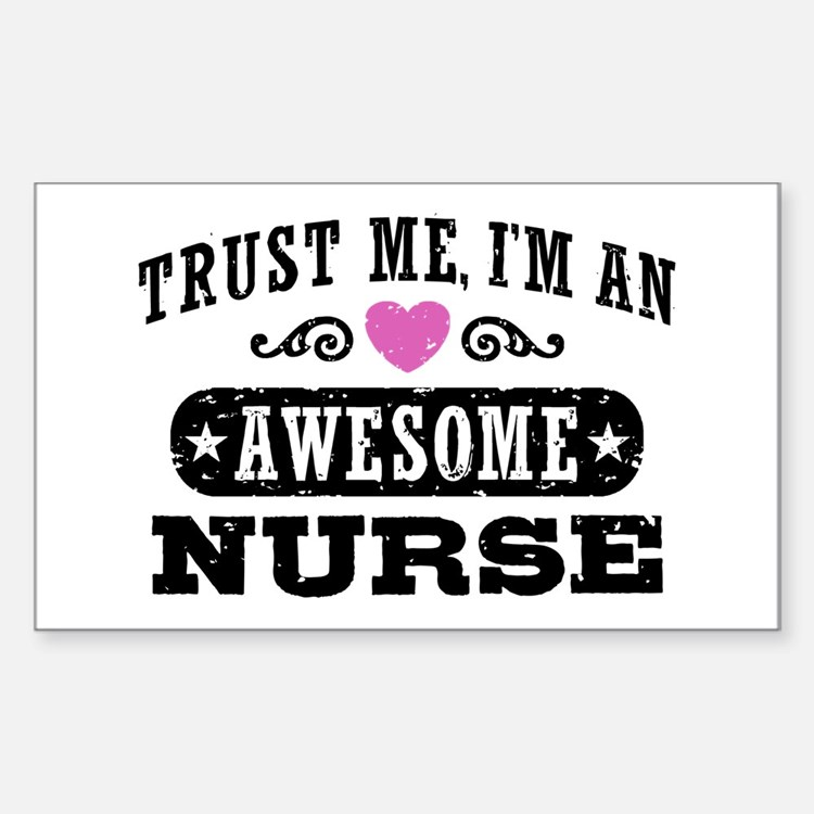 Trust Me I'm An Awesome Nurse Decal