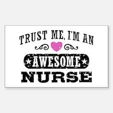 Trust Me I'm An Awesome Nurse Sticker (Rectangle)