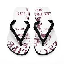 Eat for Life Let food be thy Medicine Flip Flops