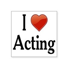 "I Love Acting Square Sticker 3"" x 3"""