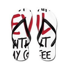 Evil without coffee Flip Flops