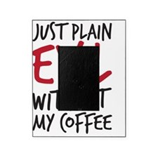 Evil without coffee Picture Frame