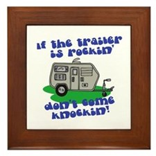 If the Trailer is Rockin, Don't Come Knockin' Fram