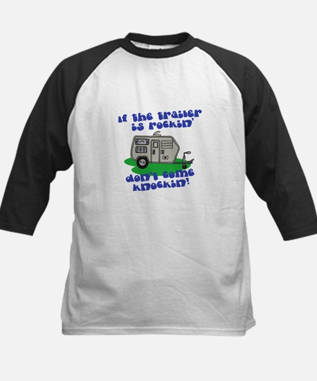 If the Trailer is Rockin, Don't Come Knockin' Tee