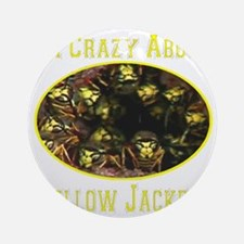 Im Crazy About Yellow Jackets Round Ornament