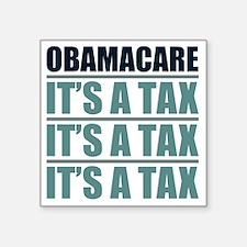 """Obamacare, Its A Tax Square Sticker 3"""" x 3"""""""