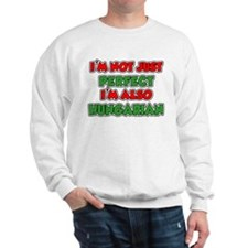 Not Just Perfect Hungarian Sweatshirt