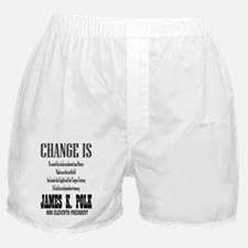 Change is James K. Polk Boxer Shorts