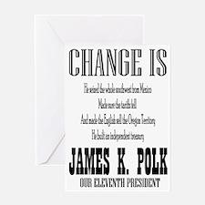 Change is James K. Polk Greeting Card