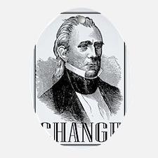 Change is... James K. Polk Oval Ornament