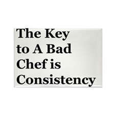 Bad Chef is Consistency Rectangle Magnet