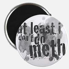Dont do Meth! Magnet