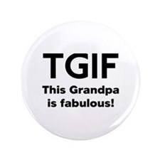 "This Grandpa Is Fabulous 3.5"" Button"
