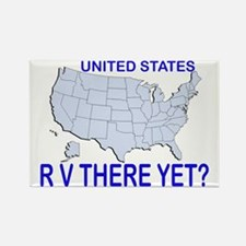 RV There Yet? US Rectangle Magnet
