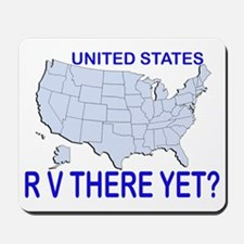 RV There Yet? US Mousepad