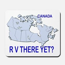 RV There Yet? Canada Mousepad
