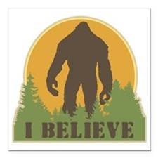 "I Believe Square Car Magnet 3"" x 3"""