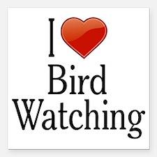 "I Love Bird Watching Square Car Magnet 3"" x 3"""