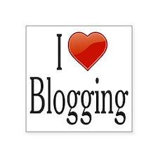 """I Love Blogging Square Sticker 3"""" x 3"""""""