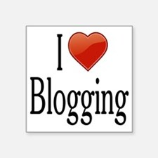 "I Love Blogging Square Sticker 3"" x 3"""